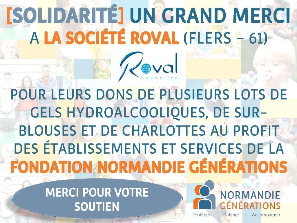 La Société ROVAL fait dons de gels hydoalcooliques, sur-chemises et charlottes à la Fondation